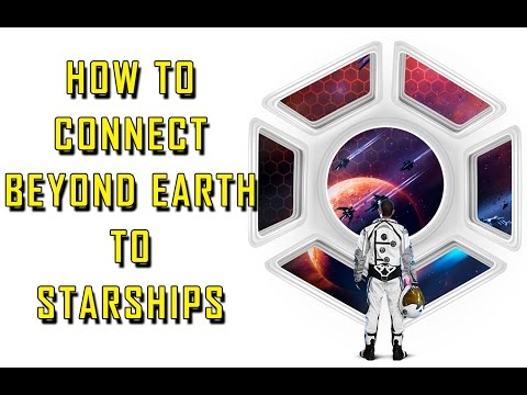 How to connect Beyond Earth and Starships