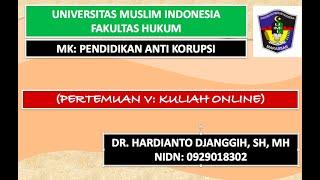 Kuliah Online: Dampak Masif Korupsi II Pendidikan Anti Korupsi. II FH-UMI