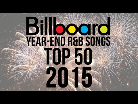 Top 50  Best Billboard R&B Sgs of 2015  YearEnd Charts