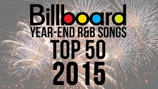 Top 50 - Best Billboard R&B Songs of 2015 | Year-End Charts