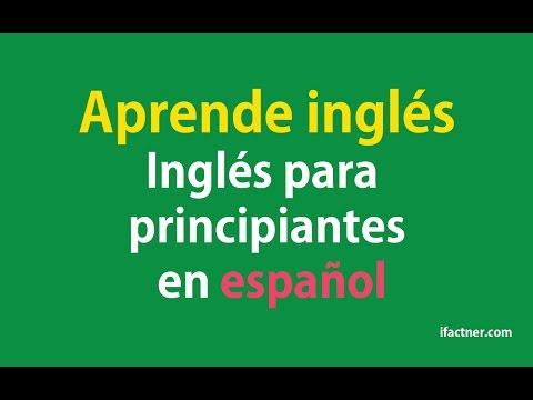 aprender-ingles---inglés-para-principiantes-en-español-(learn-english-for-beginners-in-spanish)
