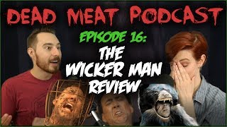 The Wicker Man (Dead Meat Podcast #16)