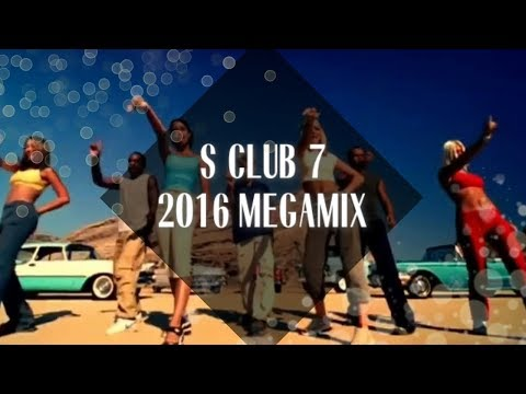 S Club 7 Megamix [2016]