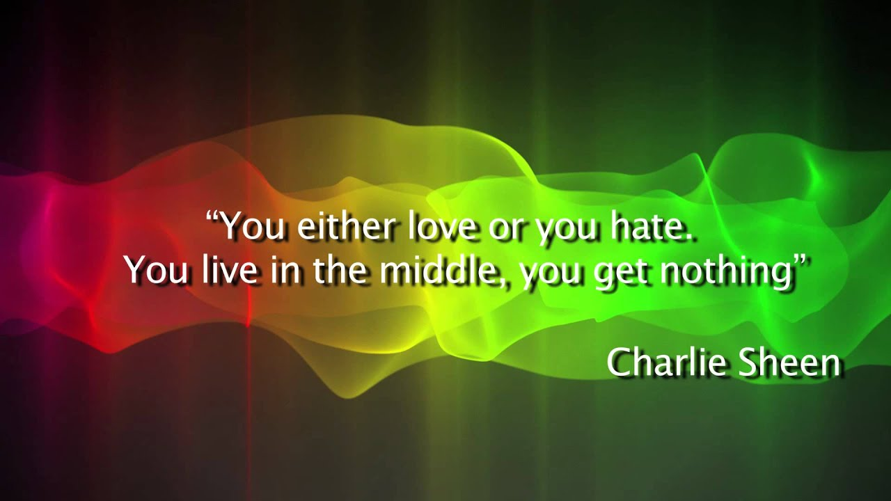 Love And Hate Quotes Charlie Sheen Love Or Hate Quote  Youtube