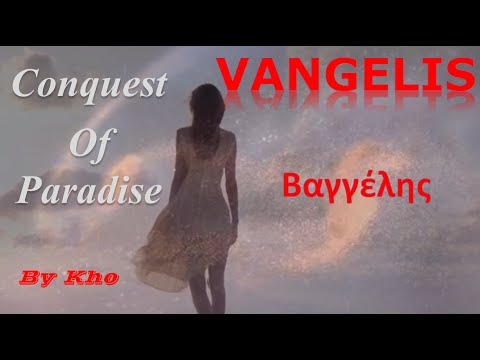 VANGELIS Conquest Of Paradise (Video Music Lyrics)