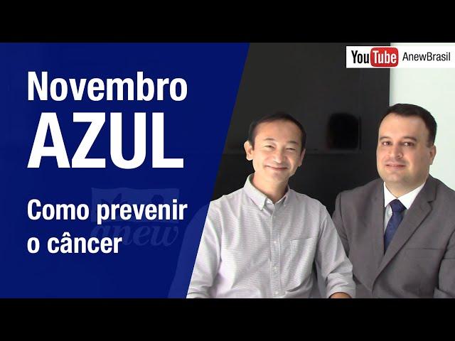 Novembro Azul - Como prevenir o câncer