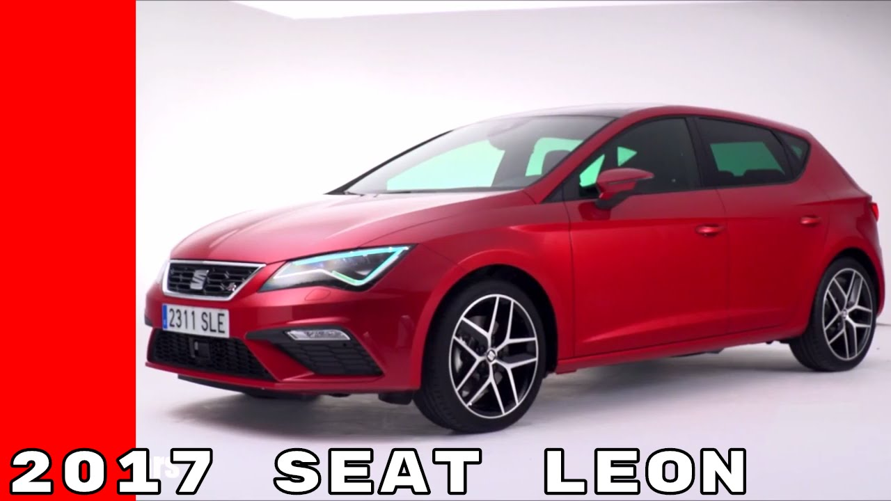 2017 seat leon st xcellence and fr youtube. Black Bedroom Furniture Sets. Home Design Ideas