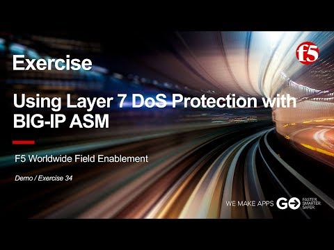 ASM Demo 34 (Exercise): Using Layer 7 DoS Protection with F5 BIG-IP ASM