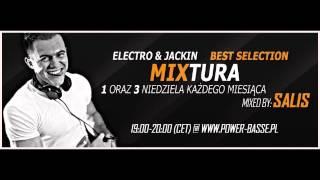 DJ SALIS   MIXTURA  ELECTRO % JACKIN  POWER BASSE PL 4 01 2015