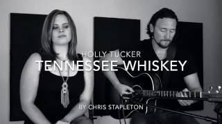 Holly Tucker - Tennessee Whiskey (George Jones/Chris Stapleton cover)