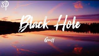 Download Griff - Black Hole (Lyrics) |  StylePOP