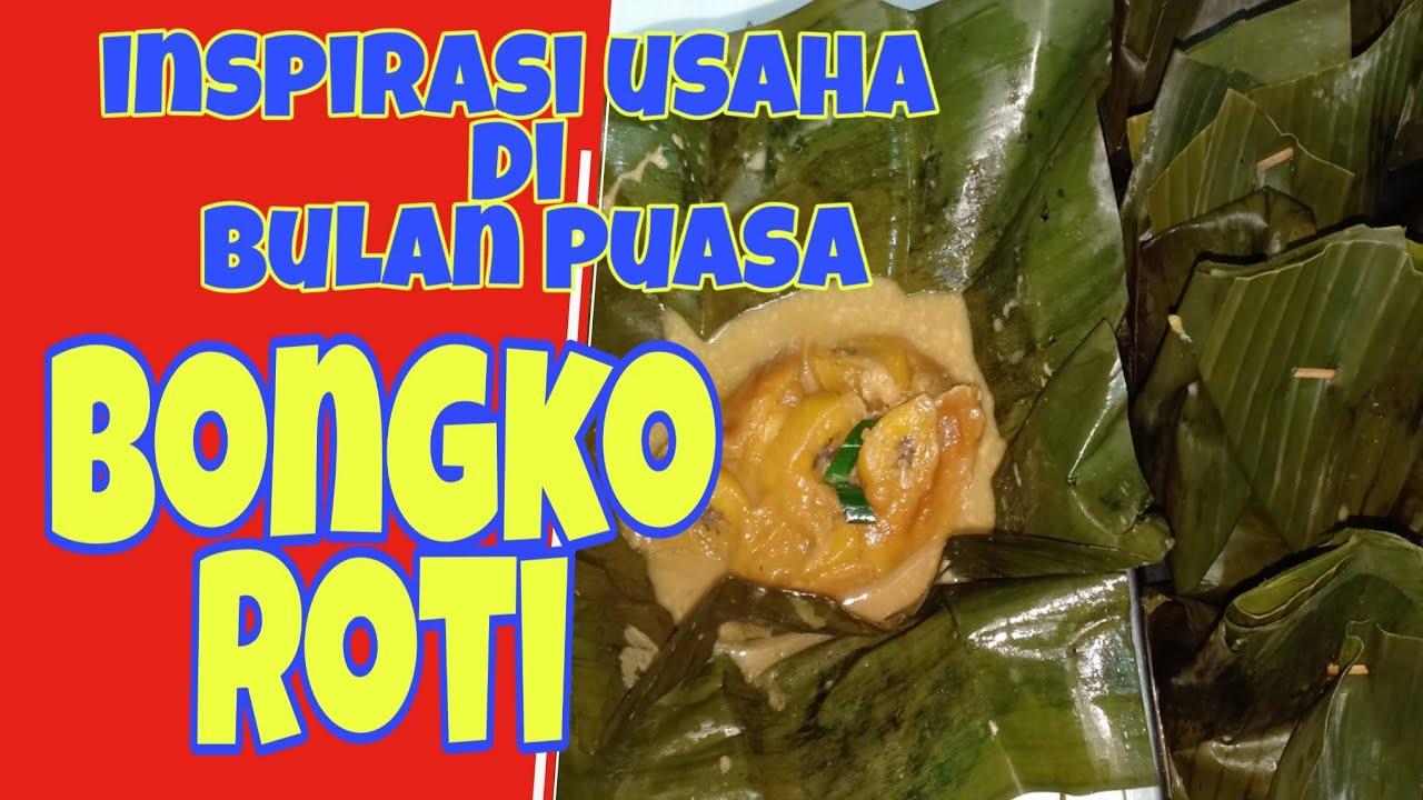 Bongko Roti Inspirasi Usaha Di Bulan Puasa Youtube