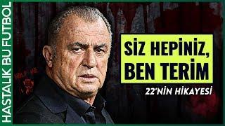 Galatasaray 22. Şampiyonluk Hikayesi  \Siz Hepiniz, Ben Fatih Terim\