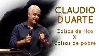 Cláudio Duarte - Coisas de Rico vs Coisas de Pobre   Palavras de Fé