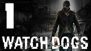 Watch Dogs - Прохождение игры на русском [#1] PC