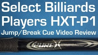 Players HXT-P1 Jump / Break Cue Video Review by Select Billiards