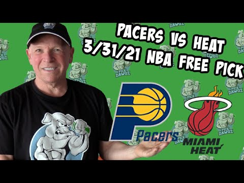 Indiana Pacers vs Miami Heat 3/31/21 Free NBA Pick and Prediction NBA Betting Tips