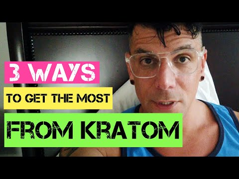 3 Ways To Get The Most From Kratom