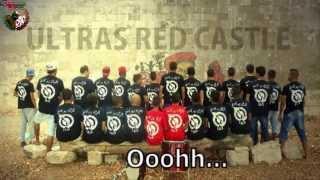 New chant Ultras Red Castle [ Jina ki el 3ada ]