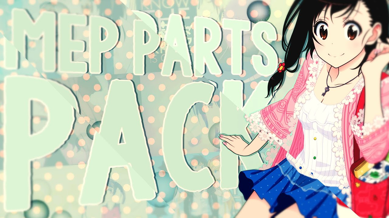 [Everybody can join the party] mep parts pack;; ɞ