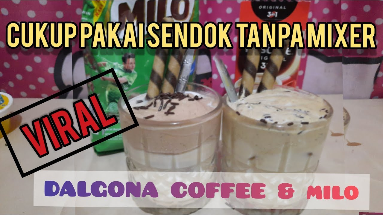 CARA MEMBUAT DALGONA COFFEE & MILO TANPA MIXER || CUKUP ...