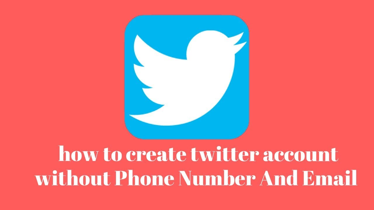 how to create twitter account Without Phone Number And Email