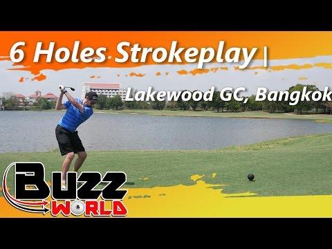 6 Holes Strokeplay | Lakewood GC, Bangkok