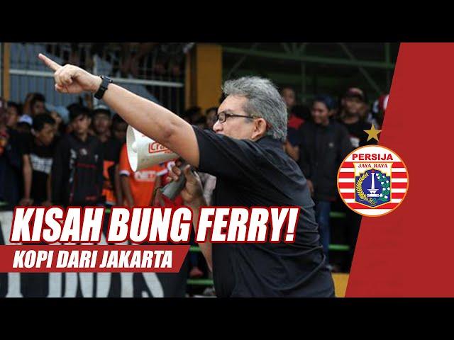 Dedikasi Maksimal Bung Ferry: Ikon The Jakmania | Kopi Dari Jakarta