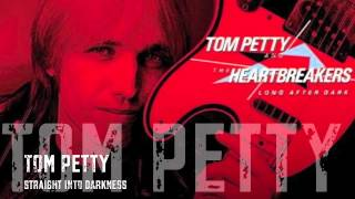 Tom Petty & The Heartbreakers - Straight Into Darkness/ HQ Lyrics