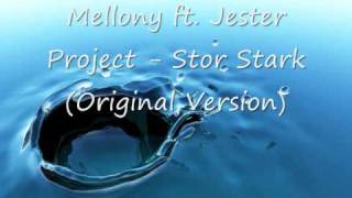 Mellony ft  Jester Project - Stor Stark (Original Version)
