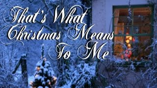 That's What Christmas Means To Me - Neil w Young