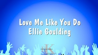 Love Me Like You Do - Ellie Goulding - Karoke (Karaoke Version)