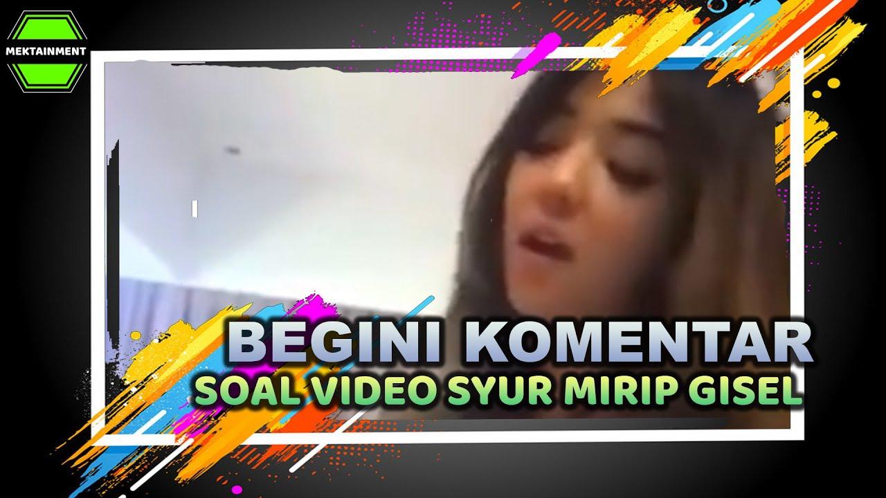 BEREDAR VIDEO SYUR MIRIP GISEL BEGINI KOMENTAR MEREKA