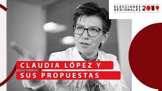 Claudia López explica sus propuestas para Bogotá - El Espectador