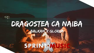 Descarca Balkan x Glorya - Dragostea Ca Naiba (Original Radio Edit)