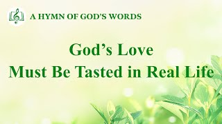 "2020 English Christian Song | ""God's Love Must Be Tasted in Real Life"""