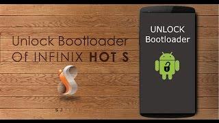 How to Unlock Bootloader of Infinix hot s