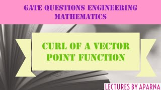 Curl of a vector point function | Solved Question | Engineering Mathematics