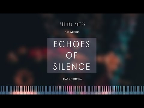 How to Play The Weeknd - Echoes of Silence | Theory Notes Piano Tutorial
