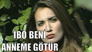 İbo Beni Anneme Götür (1.Bölüm) - Türk Filmi