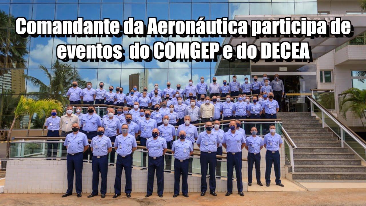 Comandante da Aeronáutica participa de eventos do COMGEP e do DECEA