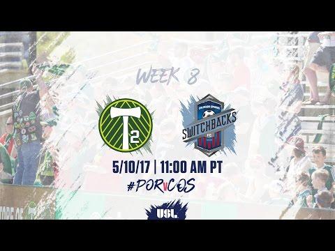 USL LIVE - Portland Timbers 2 vs Colorado Springs Switchbacks FC 5/10/17
