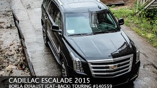 #ROCKETLAB - BORLA EXHAUST FOR CADILLAC ESCALADE 2015 (CAT-BACK) TOURING #140559