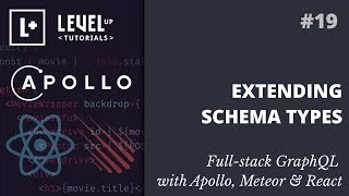 #19 Extending Schema Types - Full-stack GraphQL with Apollo, Meteor & React