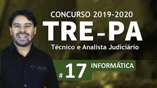 Concurso TRE-PA 2019 2020   Técnico e Analista Judiciário   Aula 17