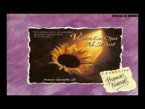 Arturo Giraldo - 1999 - Vuelve los ojos al Señor (Full Album)
