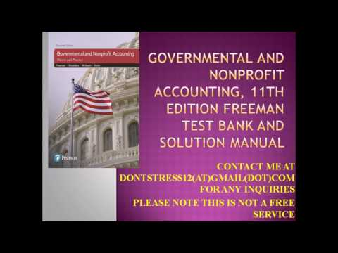 Governmental and Nonprofit Accounting, 11th Freeman Test Bank and Solution Manual