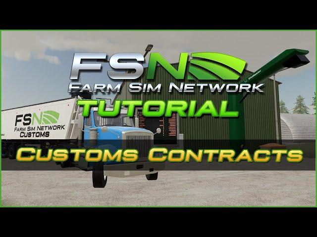 Customs Contracts   Farm Sim Network (FSN) Tutorial #13