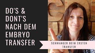 Do's and Dont's Nach dem Embryo Transfer/ Schwanger beim ersten Versuch