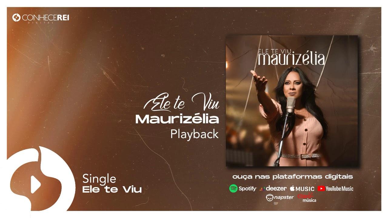 Maurizélia | Ele te Viu (Playback)